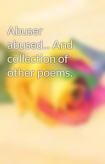 Abuser abused... And collection of other poems. by Shadheem