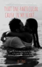 That One Particular Crush In My Heart... | #PerfectDate Contest by TalesWithTana