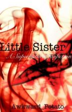 little sister-a supernatural fanfiction by Awkward_Potato