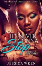 It's Never Gonna Stop by AuthoressJessicaWren