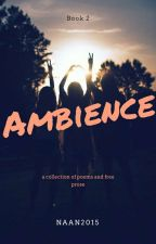 Ambience (Poetry Book 2) by Naan2015
