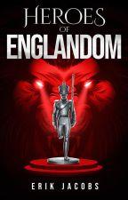 Heroes of Englandom by ErikJacobs