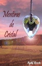 Mentiras de Cristal by FabiRech