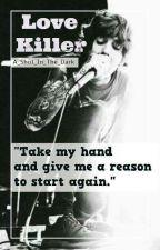 Love Killer (Oli Sykes FanFiction) by A_Shot_In_The_Dark