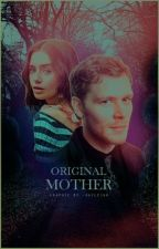 Original Mother  by _Hope_Mikaelson