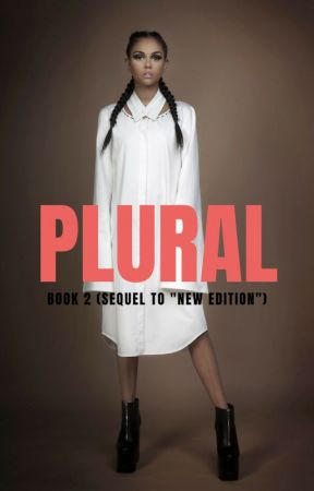 """Plural (Sequel to """"New Edition"""") by multiixcrack"""