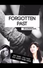 Forgotten Past (COMPLETED) by uunknown_