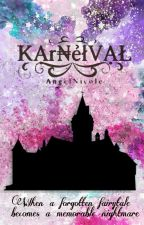Karneival™ (Rough Draft) [Completed] by mxrmaiiid