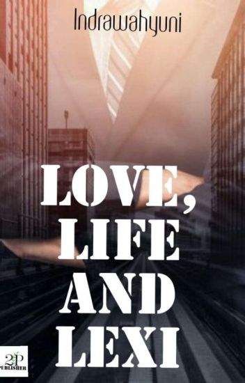 Love, Life and Lexi (End)