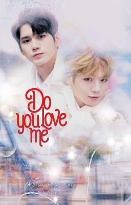 Đọc truyện  (ongniel   nielong) do you love me?