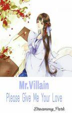 Mr.Villain Please Give Me Your Love by Dreammy_Park