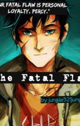 The Fatal Flaw (A Percy Jackson Fanfiction) by jungle321jungle