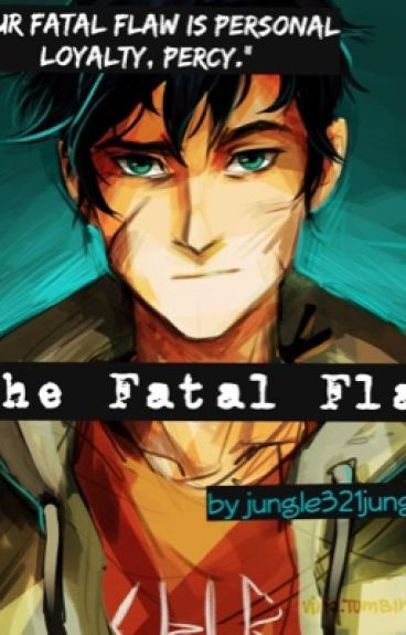 The Fatal Flaw (A Percy Jackson Fanfiction)