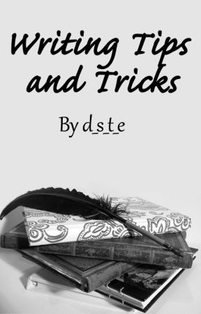 Writing Tips and Tricks by d_s_t_e
