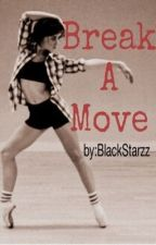 Break A Move by BlackStarzz