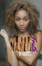 The Naked Truth(Erotic urban story) by __Halo__