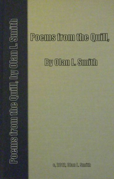 Poems from the Quill By: Olan L. Smith by CottonJones