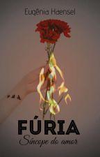 Fúria - Completo  by EugeniaHaensel