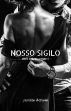 Nosso Sigilo - Onde o amor acontece by jamilleadryan