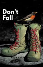 Don't Fall by NoraArchontis