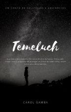 Temeluch by carolgamba123