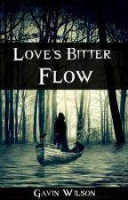 Love's Bitter Flow by TheOrangutan