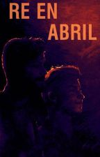 Re en Abril by LadyBananaWolfa
