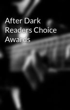 After Dark Readers Choice Awards by TheMidnightSunAwards