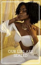 Our Lips Are Sealed  by Nichelle-J