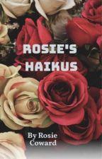 Rosie's Haikus by aslan_is_a_god