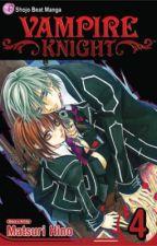 Vampire Knight (Fan Fiction) Vol. 4 by EmmaDelemma