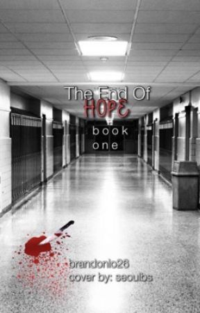 The End Of Hope - Book One by Brandonio26