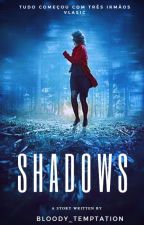 Shadows by Psychotic_mind_