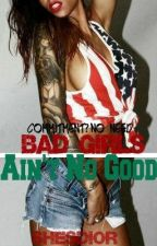 Bad Girls Aint No Good |HARDCORE REVISING| by ShesDior