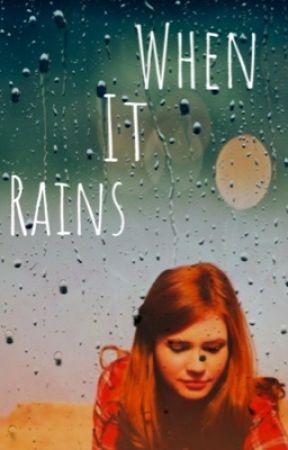 When it rains  by Hufflepuff_writes12