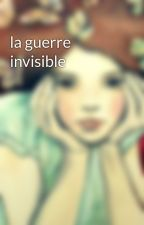 la guerre invisible by JolieAnnette
