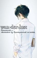 "|| ""wanderlust."" 