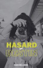 Hasard ou Destin ? by marionlibro