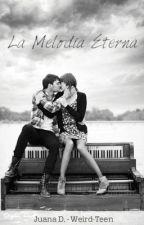 La Melodía Eterna by Weird-Teen