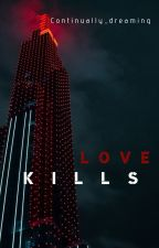 Love Kills |t.h| by continually_dreaming