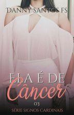 Ela é de Câncer- Série Signos Cardinais by DannySantosFS