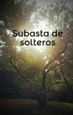 Subasta de solteros by Ingrid_Damasco07