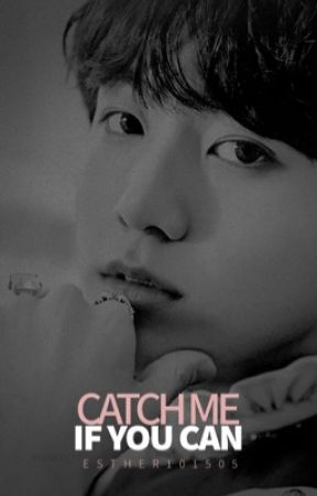 Catch me if you can by esther101505