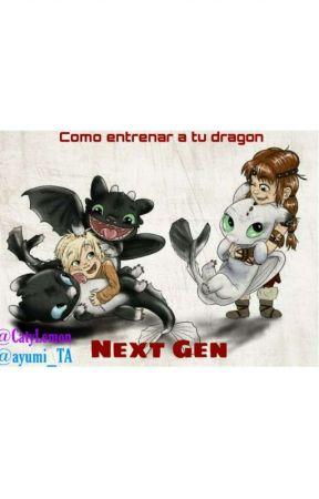 Como entrenar a tu dragon Next Gen by Ayumi_TA