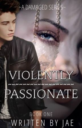 Violently Passionate - Book I by _ImKitten_