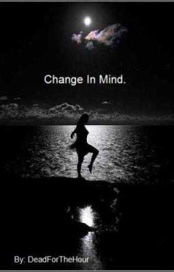 Change In Mind.