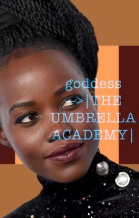 goddess--> THE UMBRELLA ACADEMY  by discountpunkboy