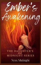 Ember's Awakening by NyxxMidnight