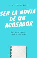 SER LA NOVIA DE UN ACOSADOR I by Moonlife_Girl
