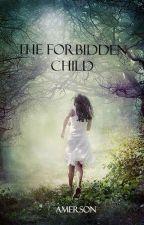 The Forbidden Child by rosefromsanfransisco